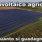 Fotovoltaico a Terra su Terreno Agricolo Conviene?